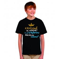 Dětské vtipné tričko Králové se narodili v listopadu. Hádej kdy jsem narozený?