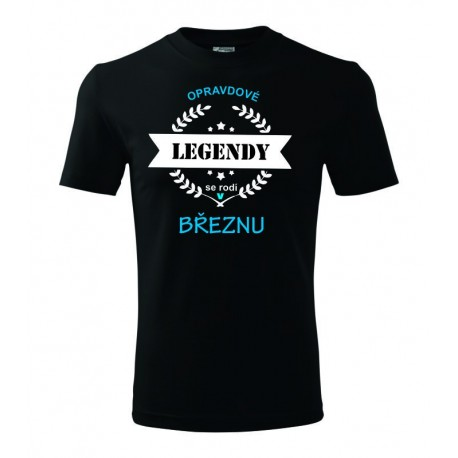 Pánské tričko Opravdové legendy se rodí v Březnu, dárek pro muže narozeného v březnu