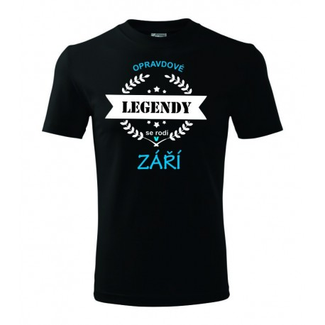 Pánské tričko Opravdové legendy se rodí v Září, dárek pro muže narozeného v září