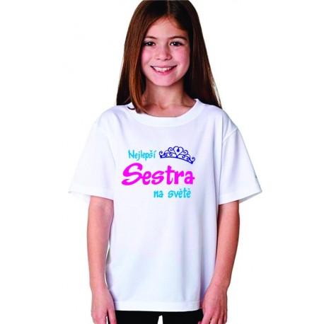 Dětské tričko Nejlepší sestra na světě, dárek pro sestru