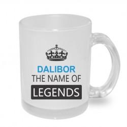 """Hrníček s potiskem """"Dalibor the name of legends."""""""
