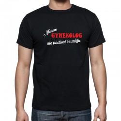 Pánské tričko Nejsem Gynekolog, ale podívat se můžu