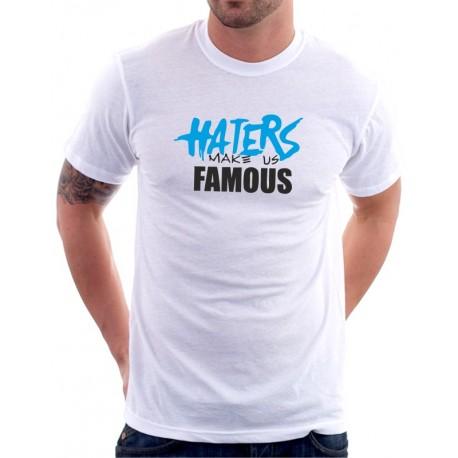 Haters make us famous - Pánské Tričko s vtipným potiskem