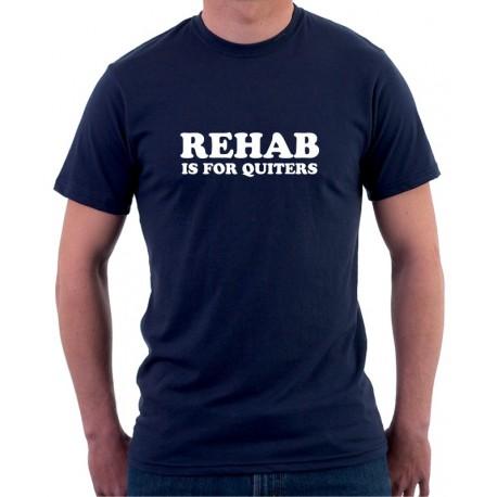 Rehab is for Quiters - Pánské Tričko s vtipným potiskem